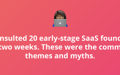 The Most Frequently-Given Advice to Early-Stage SaaS Founders